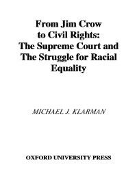 From Jim Crow to Civil Rights: The Supreme Court and the Struggle for Racial Equality, Michael J. Klarman