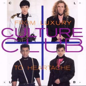 From Luxury To Heartache, Culture Club
