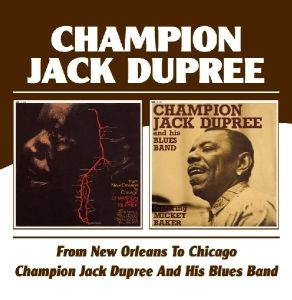 From New Orleans To Chicago/Champion Jack, Champion Jack Dupree