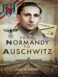 From Normandy to Auschwitz, Paul Le Goupil