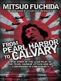 From Pearl Harbor to Calvary, Mitsuo Fuchida