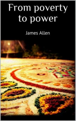 From poverty to power, James Allen