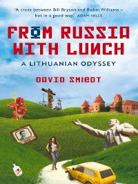 From Russia with Lunch, David Smiedt