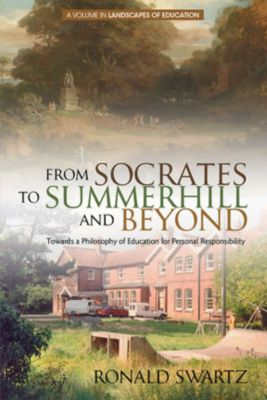 From Socrates to Summerhill and Beyond, Ronald, Swartz