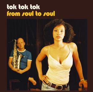 From Soul To Soul (Vinyl), Tok Tok Tok
