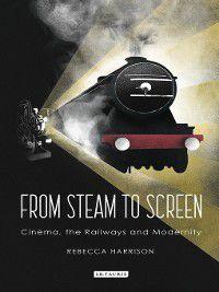 From Steam to Screen, Rebecca Harrison
