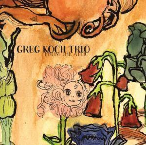 From The Attic, Greg Koch Trio