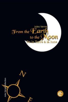 From the Earth to the moon/De la Terre à la lune (Bilingual edition/Édition bilingue), Jules Verne