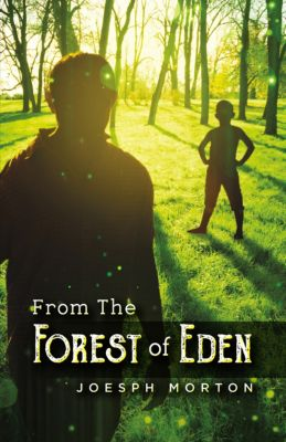 From the Forest of Eden, Joseph Morton