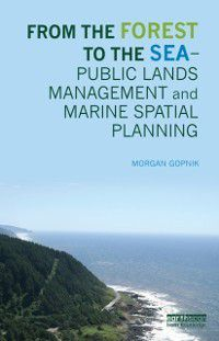 From the Forest to the Sea - Public Lands Management and Marine Spatial Planning, Morgan Gopnik