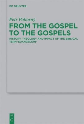 From the Gospel to the Gospels, Petr Pokorný