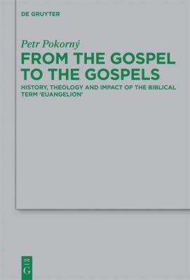From the Gospel to the Gospels, Petr Pokorný