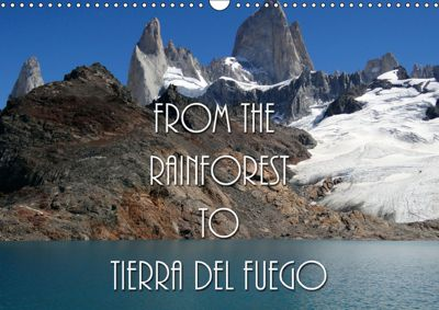 From the Rainforest to Tierra del Fuego (Wall Calendar 2019 DIN A3 Landscape), Flori0
