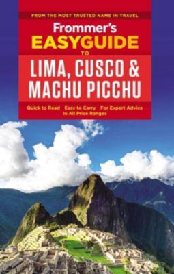 FrommerMedia: Frommer's EasyGuide to Lima, Cusco and Machu Picchu, Nicholas Gill