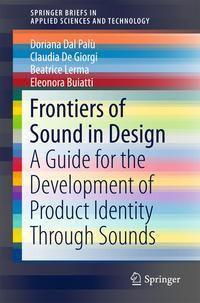Frontiers of Sound in Design, Doriana Dal Palù, Claudia De Giorgi, Beatrice Lerma, Eleonora Buiatti