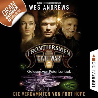 Frontiersmen: Civil War: Frontiersmen: Civil War, Folge 3: Die Verdammten von Fort Hope (Ungekürzt), Bernd Perplies, Wes Andrews
