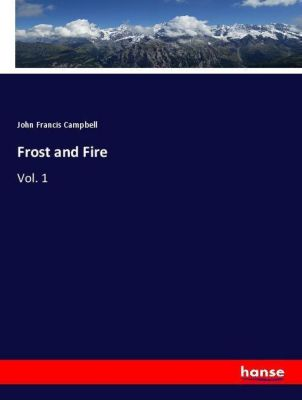 Frost and Fire, John Francis Campbell