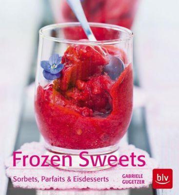 Frozen Sweets. Köstliche Eisdesserts - Gabriele Gugetzer |