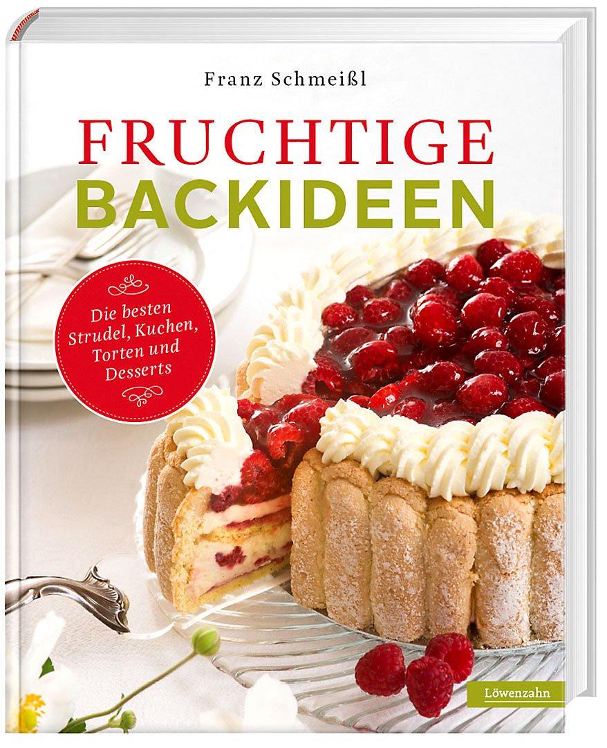 Fruchtige Backideen Buch Von Franz Schmeissl Portofrei Bestellen