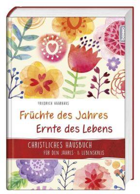 Früchte des Jahres - Ernte des Lebens - Friedrich Haarhaus pdf epub