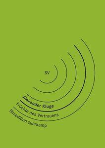 Früchte des Vertrauens, Alexander Kluge