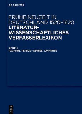 Frühe Neuzeit in Deutschland 1520 - 1620 Band 5. Literaturwissenschaftliches Verfasserlexikon