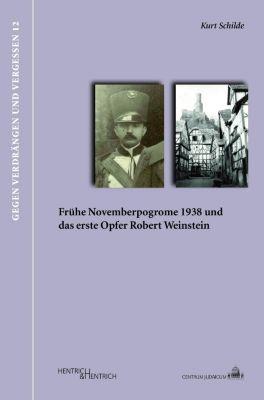 Frühe Novemberpogrome 1938 und das erste Opfer Robert Weinstein, Kurt Schilde