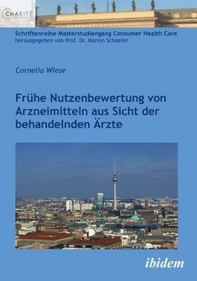 Frühe Nutzenbewertung von Arzneimitteln aus Sicht der behandelnden Ärzte, Cornelia Wiese