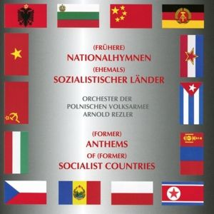 (Frühere) Nationalhymnen (Ehem.) Sozialist.Länder, Arnold Rezler