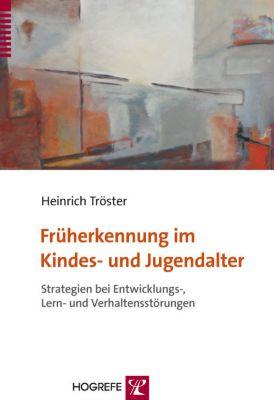 Früherkennung im Kindes- und Jugendalter, Heinrich Tröster
