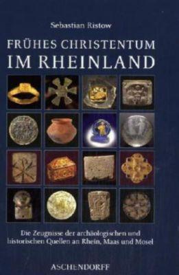 Frühes Christentum im Rheinland, Sebastian Ristow