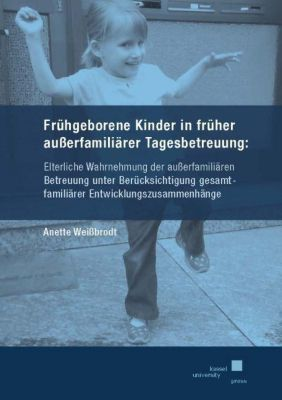 Frühgeborene Kinder in früher außerfamiliärer Tagesbetreuung - Anette Weißbrodt pdf epub