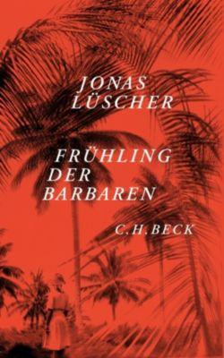 Frühling der Barbaren, Jonas Lüscher