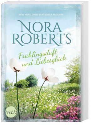 Frühlingsduft und Liebesglück, Nora Roberts