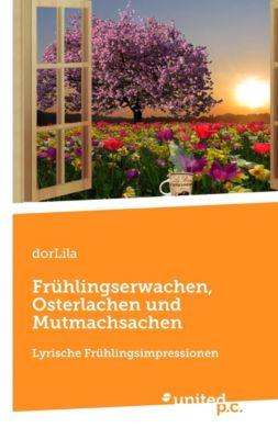 Frühlingserwachen, Osterlachen und Mutmachsachen - dorLila |