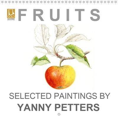 FRUITS SELECTED PAINTINGS BY YANNY PETTERS (Wall Calendar 2019 300 × 300 mm Square), YANNY PETTERS