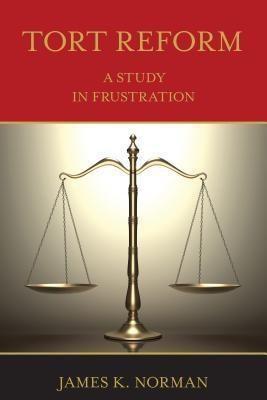 Frustration Press: Tort Reform, James K Norman