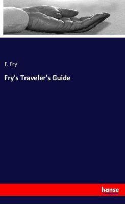 Fry's Traveler's Guide, F. Fry