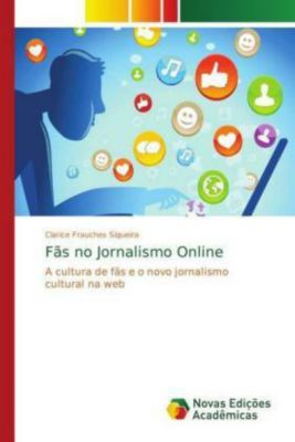 Fãs no Jornalismo Online, Clarice Frauches Siqueira