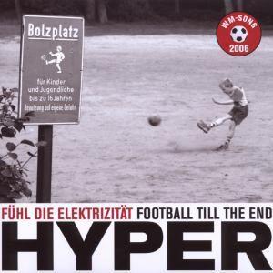 Fühl Die Elektrizität-Football Till The End, Hyper