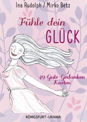 Fühle dein Glück! 49 Gute-Gedanken-Karten, m. 49 Karten -  pdf epub