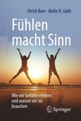 Fühlen macht Sinn, Ulrich Beer, Malte R. Güth
