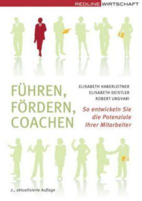 Führen, Fördern, Coachen, Elisabeth Haberleitner, Elisabeth Deistler, Robert Ungvari