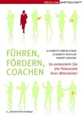 Führen Fördern Coachen, Elisabeth Deistler, Elisabeth Haberleitner, Robert Ungvari