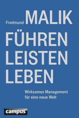Führen, Leisten, Leben, Fredmund Malik