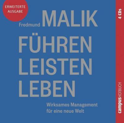 Führen Leisten Leben, 4 Audio-CDs, Fredmund Malik