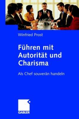 Führen mit Autorität und Charisma, Winfried Prost