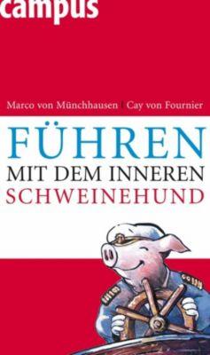Führen mit dem inneren Schweinehund, Marco von Münchhausen, Cay von Fournier