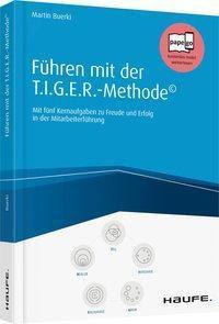 Führen mit der T.I.G.E.R-Methode©, Martin Buerki