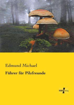 Führer für Pilzfreunde - Edmund Michael pdf epub
